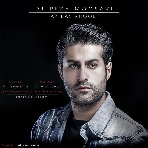 Alireza Moosavi - Az Bas Khoobi