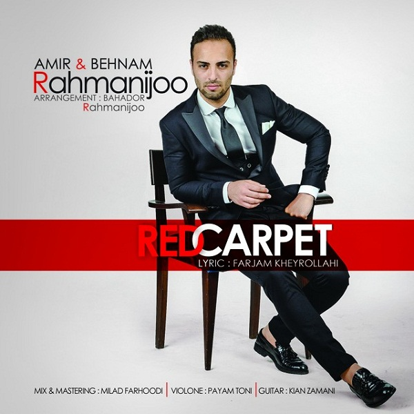 Amir Rahmanijoo - Red Carpet (Ft Behnam Rahmanijoo)