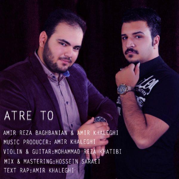 Amir Reza Baghbanian & Amir Khaleghi - Atre To