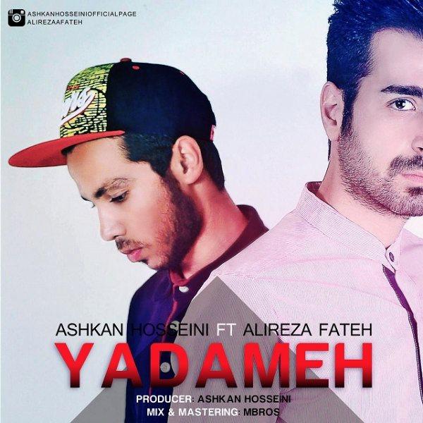 Ashkan Hosseini - Yadamesh (Ft Alireza Fateh)