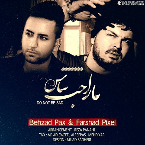Behzad Pax & Farshad Pixel - Narahat Nabash