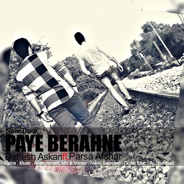 Danesh Askari - Paye Berahne (Ft Parsa Afshar)
