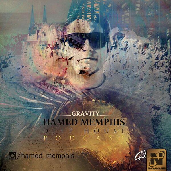 Hamed Memphis - Gravity (Episode 1)