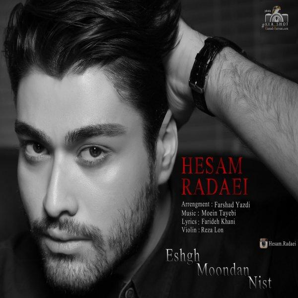 Hesam Radaei - Eshgh Moondan Nist