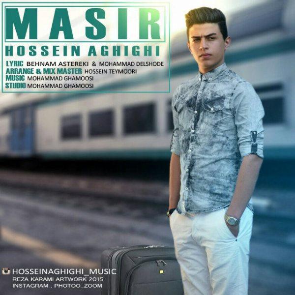 Hossein Aghighi - Masir