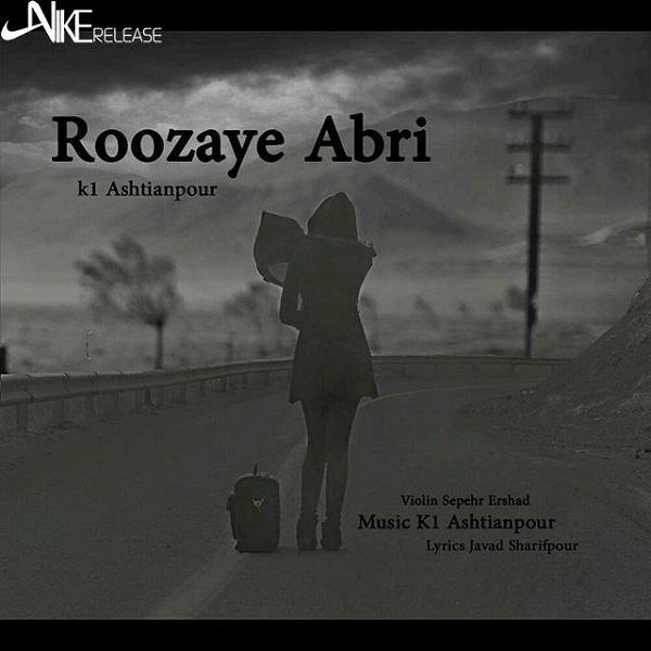 K1 Ashtianpour - Roozaye Abri