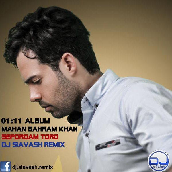 Mahan Bahram Khan - Sepordam Toro (DJ Siavash Remix)