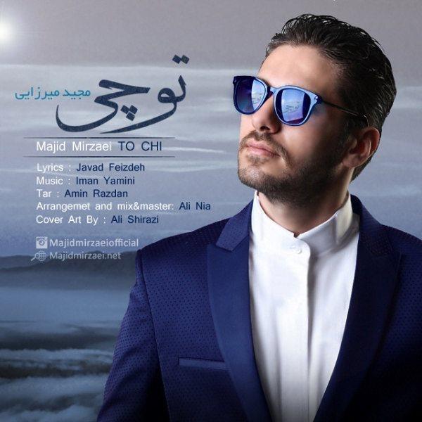 Majid Mirzaei - To Chi