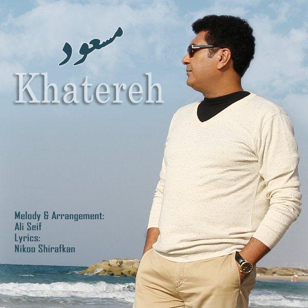 Masoud - Khatereh