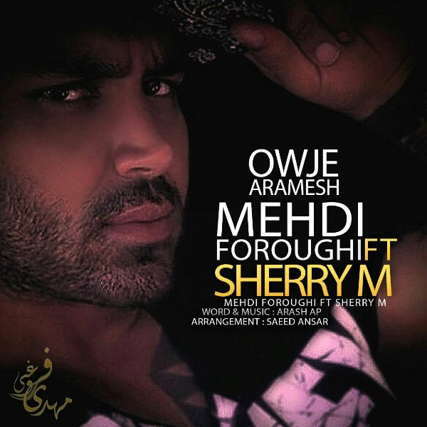 Mehdi Foroughi - Owje Aramesh (Ft Sherry M)
