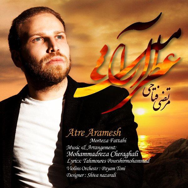 Morteza Fattahi - Atre Aramesh
