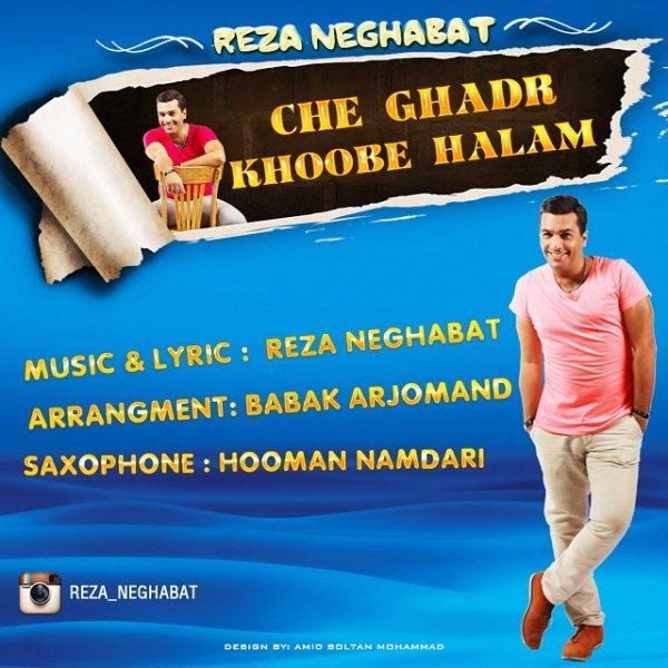 Reza Neghabat - Che Ghadr Khoobe Halam