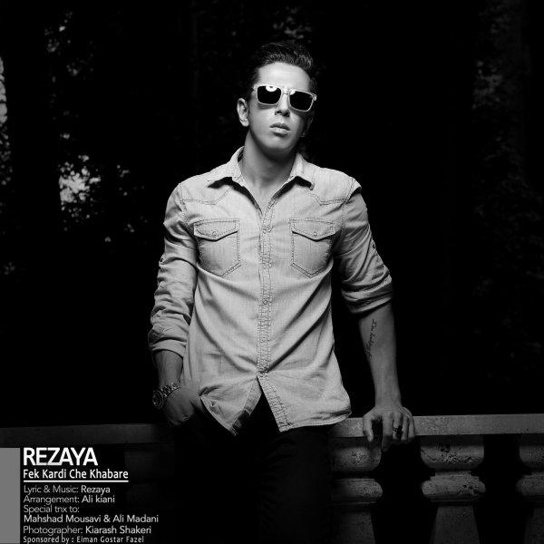 Rezaya - Fek Kardi Che Khabare