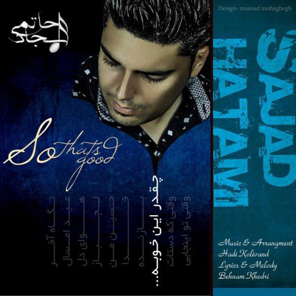 Sajad Hatami - Cheghadr In Khoobe
