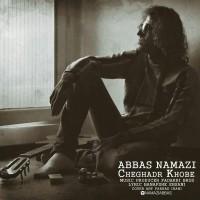 Abbas-Namazi-Cheghadr-Khobe