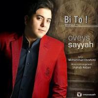 Oveys-Sayyah-Bi-To