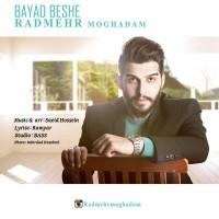 Radmehr-Moghadam-Bayad-Beshe