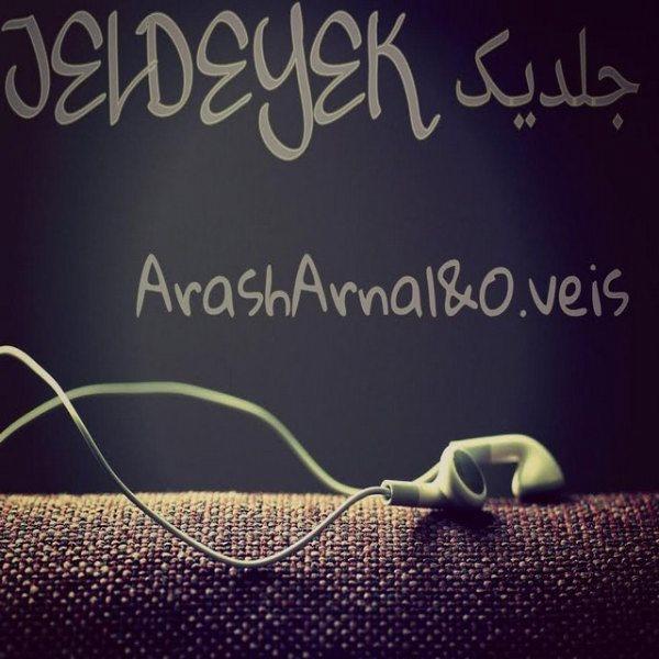 Arash Arnal & O.veis - Jelde Yek