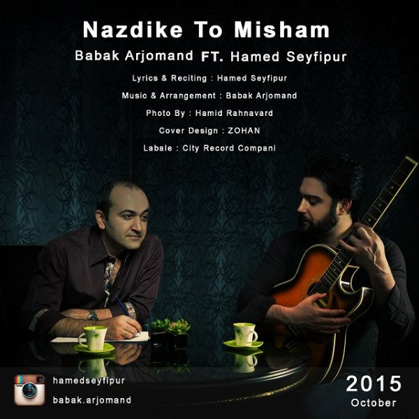 Babak Arjomand - Nazdike To Misham (Ft Hamed Seyfipur)