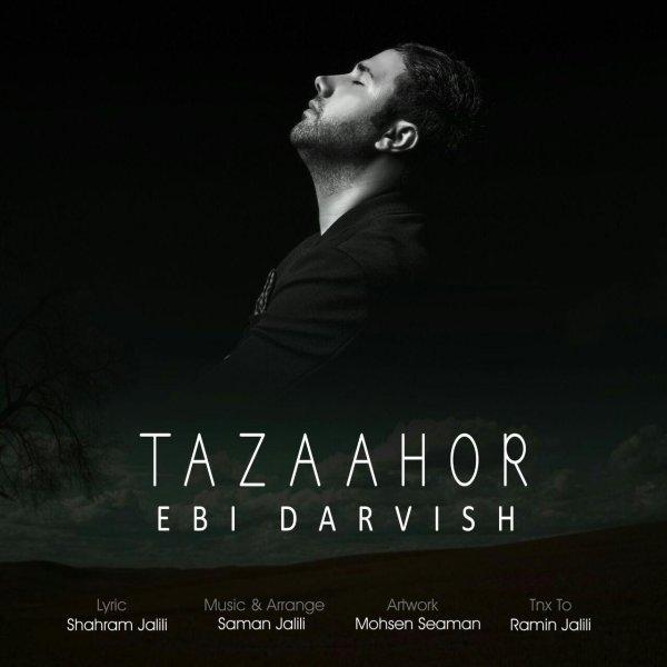 Ebi Darvish - Tazaahor