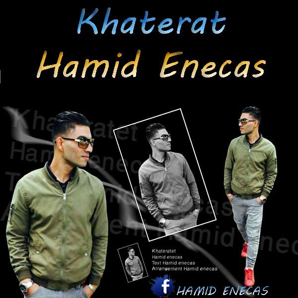 Hamid Enecas - Khaterat
