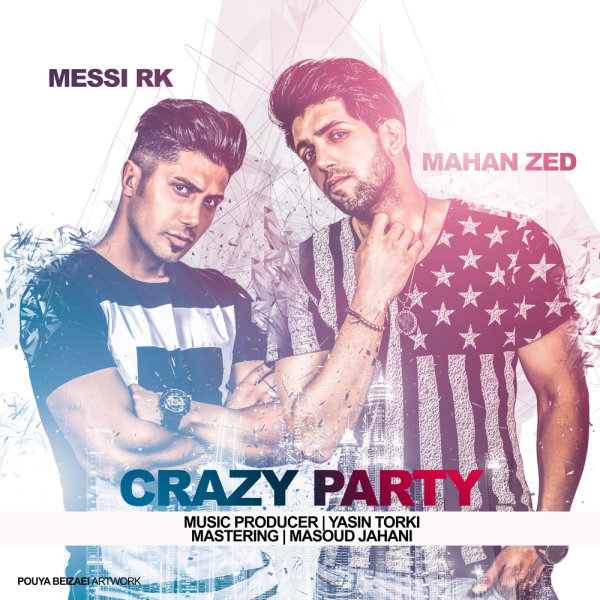 Mahan Zed - Crazy Party (Ft Messi RK)