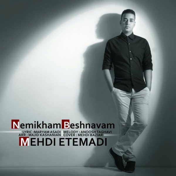 Mehdi Etemadi - Nemikham Beshnavam