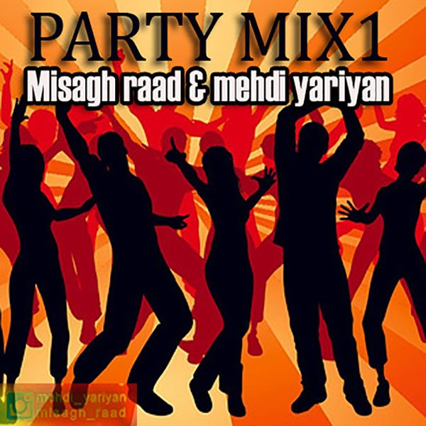 Mehdi Yariyan - Party Mix 1 (Ft Misagh Raad)