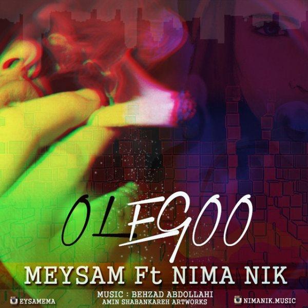 Meysam - Olegoo (Ft Nima Nik)