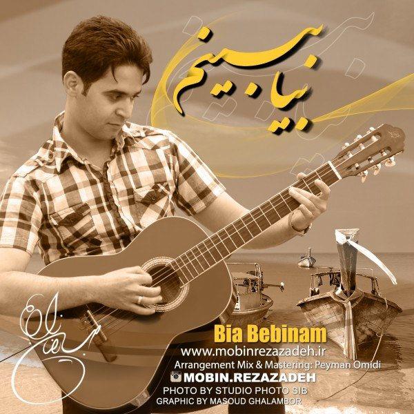 Mobin Rezazadeh - Bia Bebinam