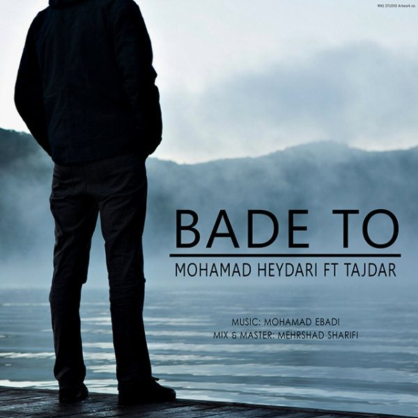 Mohammad Heydari - Bade To (Ft Tajdar)