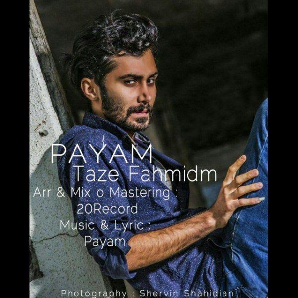 Payam - Taze Fahmidam