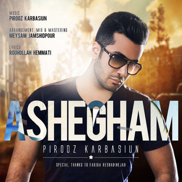 Pirooz Karbasiun - Ashegham