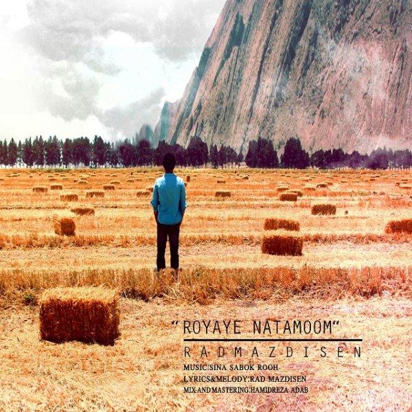 Rad Mazdisen - Royaye Natamoom