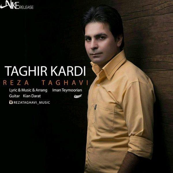 Reza Taghavi - Taghir Kardi