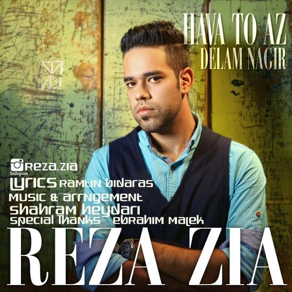 Reza Zia - Hava To Az Delam Nagir