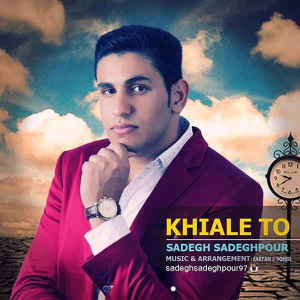 Sadegh Sadeghpour - Khiale To