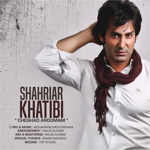 Shahriar Khatibi - Cheghad Aroomam