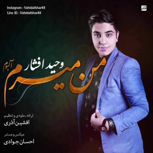 Vahid Afshar - Eshgham Az To Kheyli Mamnoonam