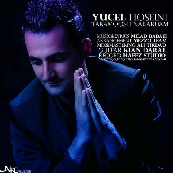 Yucel Hoseini - Faramoosh Nakardam