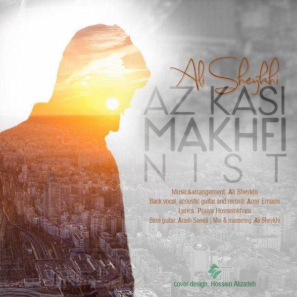 Ali Sheykhi - Az Kasi Makhfi Nist
