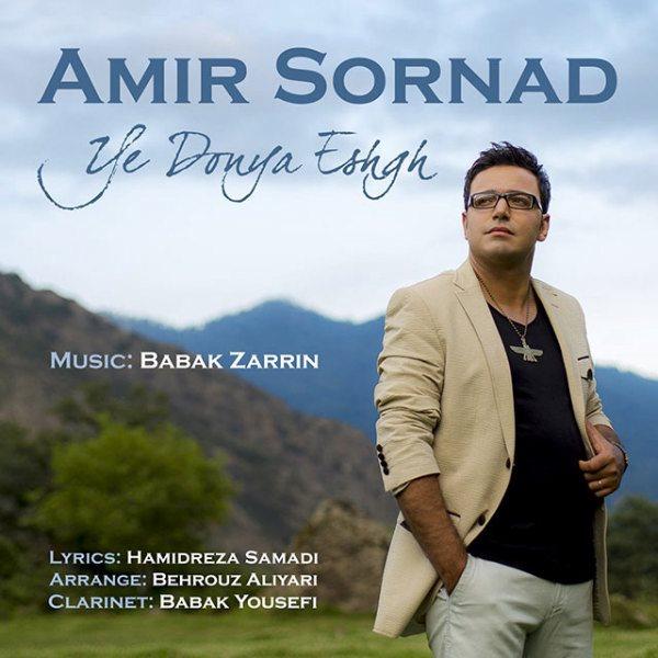 Amir Sornad - Ye Donya Eshgh