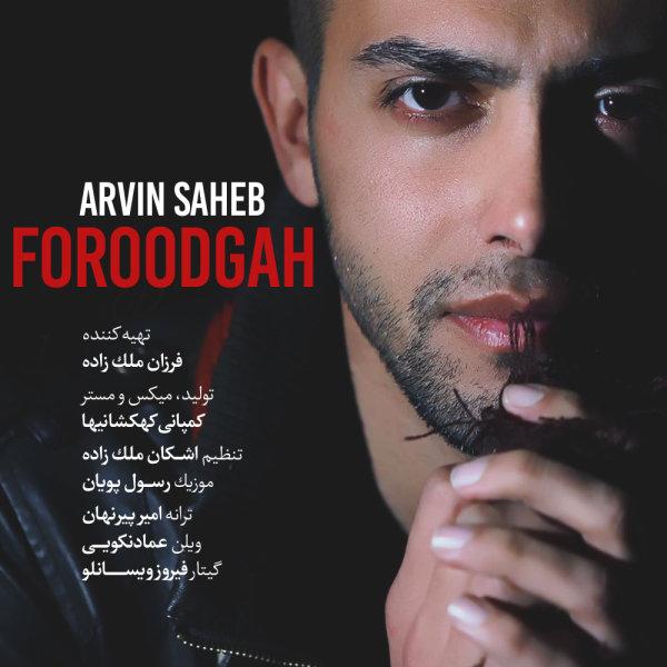Arvin Saheb - Foroodgah
