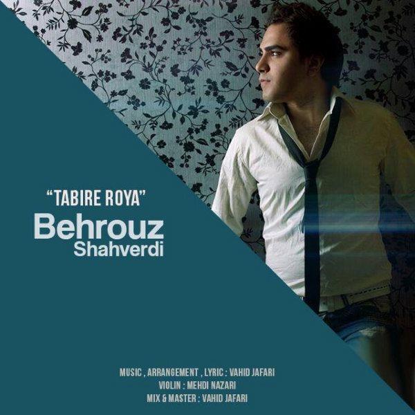 Behrouz Shahverdi - Tabire Roya
