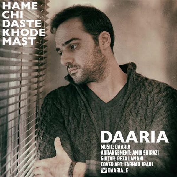 Daaria - Hame Chi Daste Khode Mast
