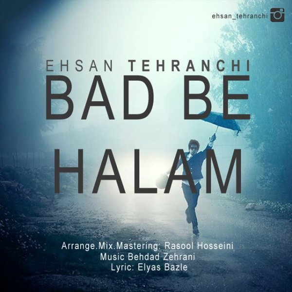 Ehsan Tehranchi - Bad Be Halam