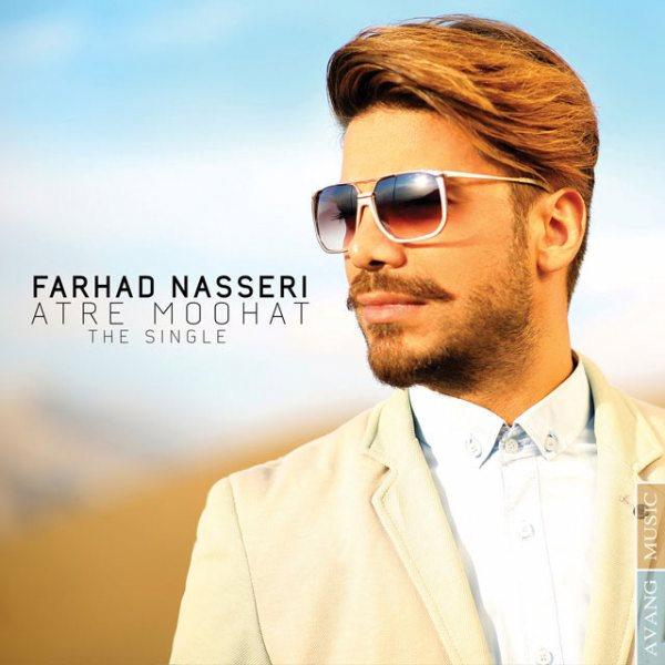 Farhad Naseri - Atre Moohat