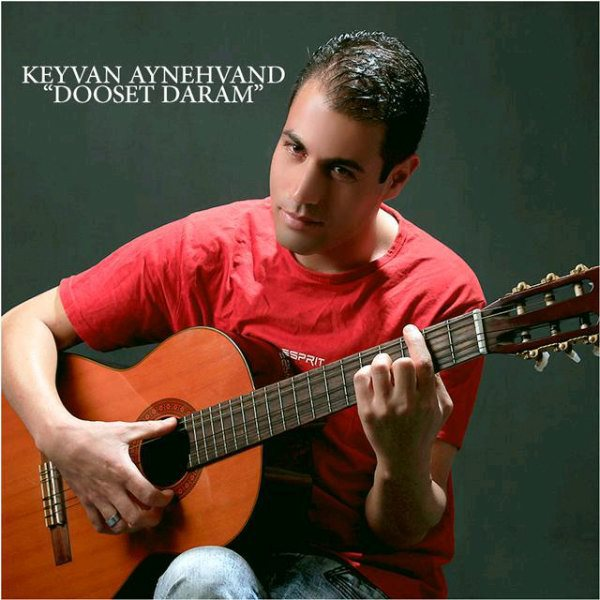 Keyvan Aynehvand - Dooset Daram