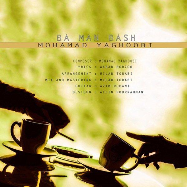 Mohamad Yaghoobi - Ba Man Bash