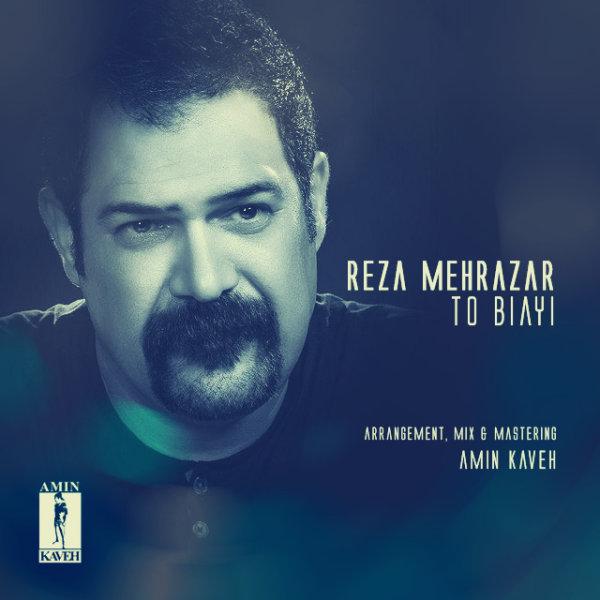 Reza Mehrazar - To Biayi
